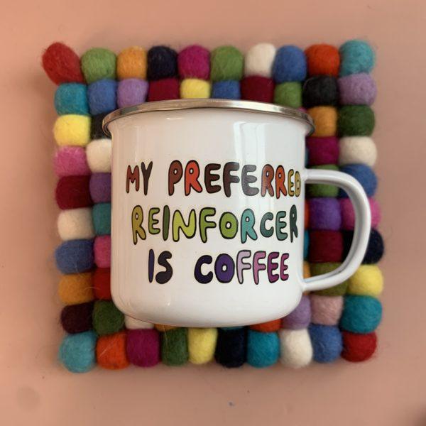 """My Preferred Reinforcer"" Metal Coffee Mug"