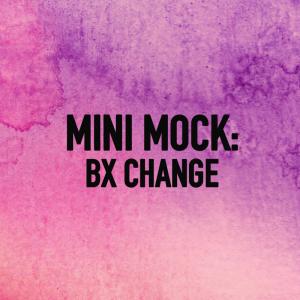 BX Change Final